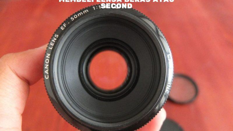 10 Tips Penting Sebelum Membeli Lensa Bekas atau Second